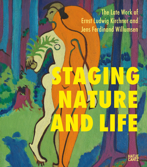 The Late Works of Ernst Ludwig Kirchner and Jens Ferdinand Willumsen: Staging Nature and Life