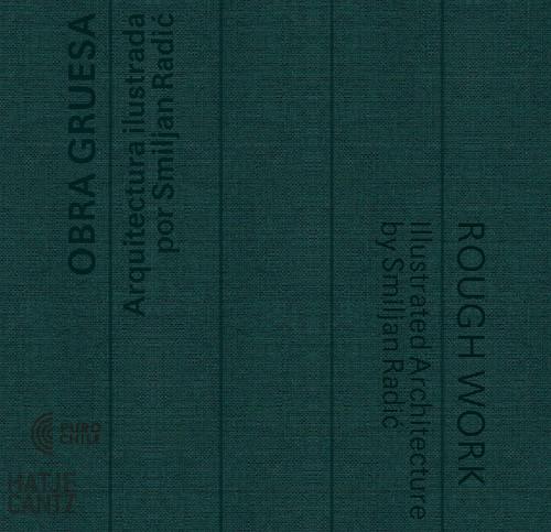 Obra Gruesa / Rough Work (bilingual edition): Illustrated Architecture by Smiljan Radic