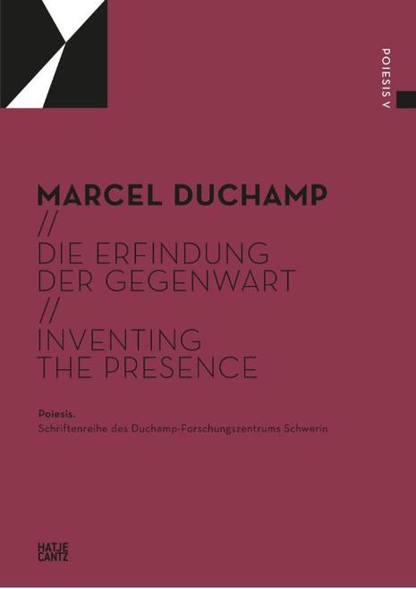 Marcel Duchamp (Bilingual edition): Die Erfindung der Gegenwart / Inventing the Presence