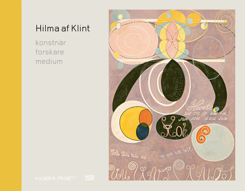 Hilma af Klint (Swedish edition): Konstnär, Forskare, Medium