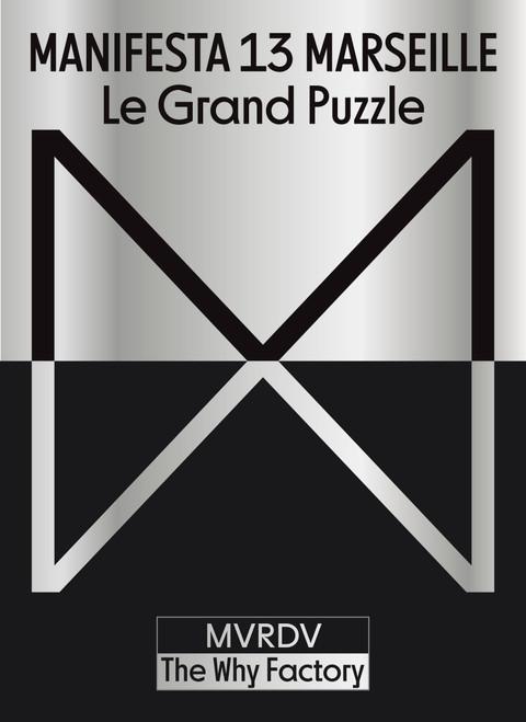 Manifesta 13 Marseille (French edition): Le Grand Puzzle