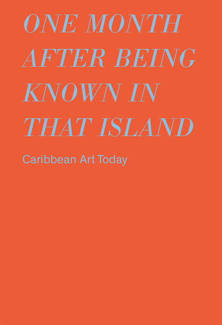 one month after being known in that island: Carribbean Art Today