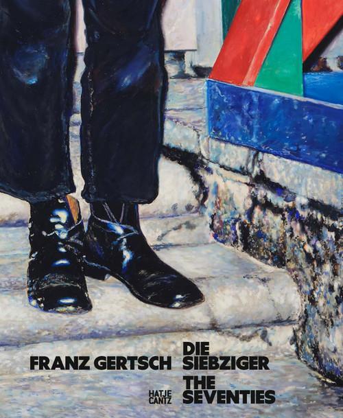 Franz Gertsch (Bilingual edition): Die Siebziger / The Seventies
