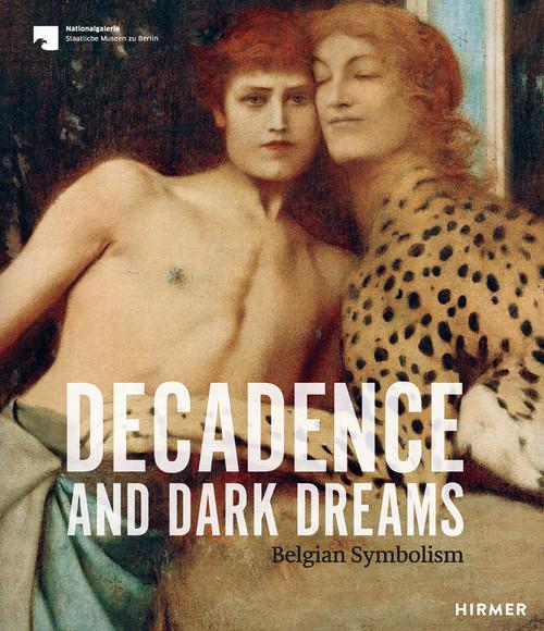 Decadence and Dark Dreams: Belgian Symbolism