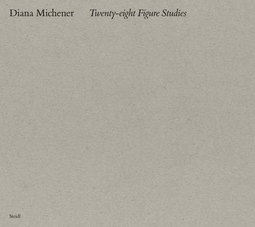 Diana Michener: Twenty Eight Figure Studies