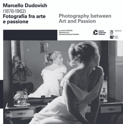 Marcello Dudovich (1878 - 1962): Photography between Art and Passion