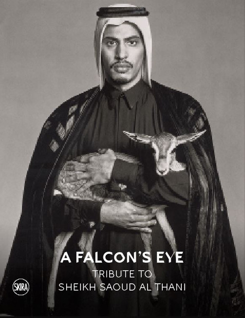 A Falcon's Eye: Tribute to Sheikh Saoud Al Thani