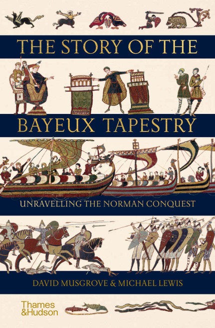 Story of the Bayeux Tapestry: Unravelling the Norman Conquest