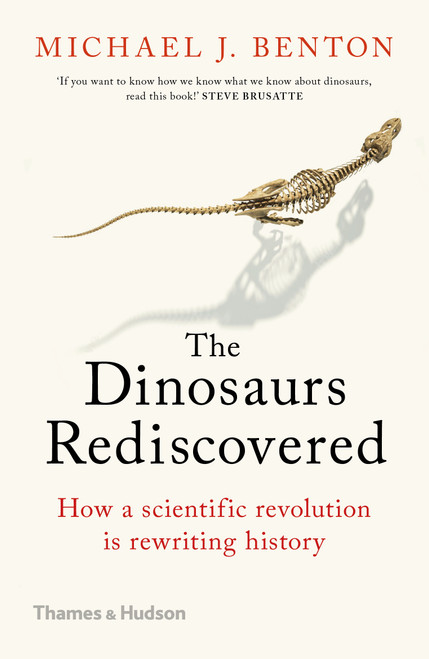 Dinosaurs Rediscovered: How a Scientific Revolution is Rewriting History (PB ver)