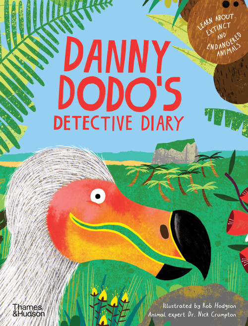 Danny Dodo's Detective Diary: Learn all about extinct and endangered animals