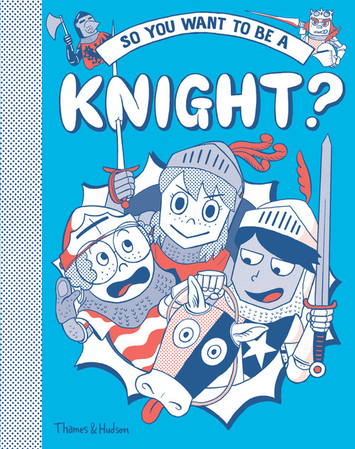 So you want to be a Knight?
