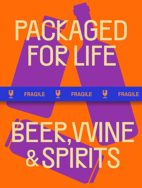 PACKAGED FOR LIFE: Beer, Wine & Spirits
