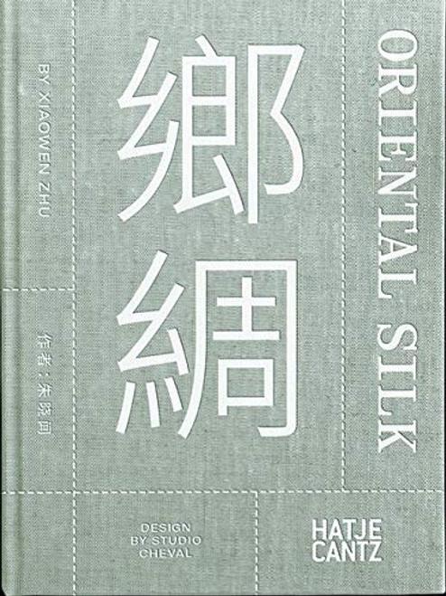 Xiaowen Zhu. Oriental Silk 鄉綢 (bilingual)