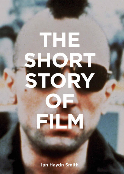The Short Story of Film: A Pocket Guide to Key Genres, Films, Techniques and Movements