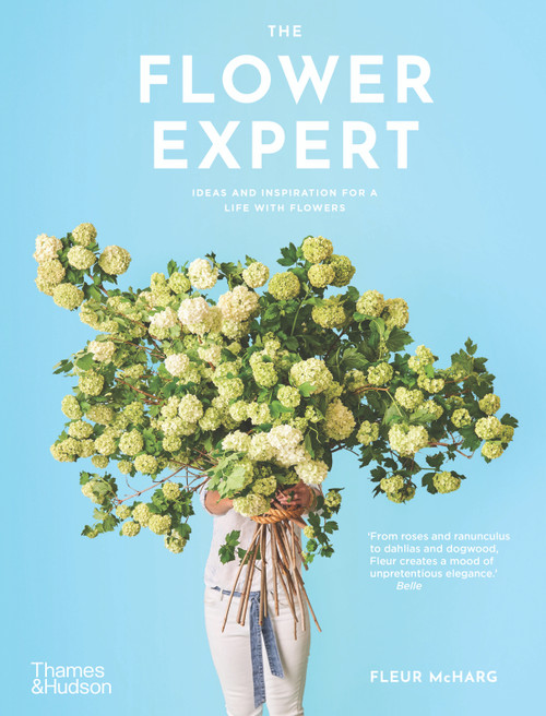 The Flower Expert: Ideas and inspiration for a life with flowers (PB ver.)