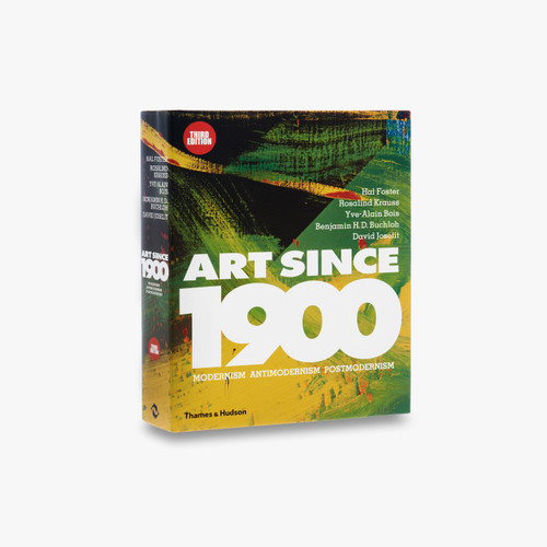 Art Since 1900 : Modernism * Antimodernism * Postmodernism [1 Month Order Lead time]