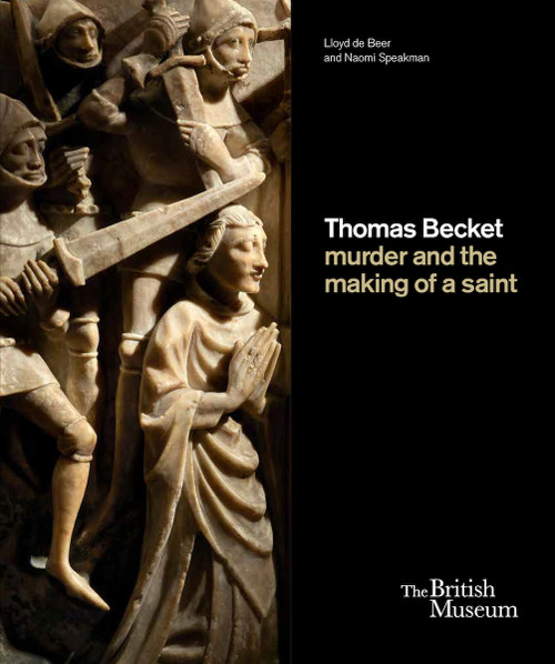 Thomas Becket: murder and the making of a saint