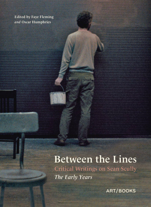 Between the Lines: Critical Writings on Sean Scully – The Early Years