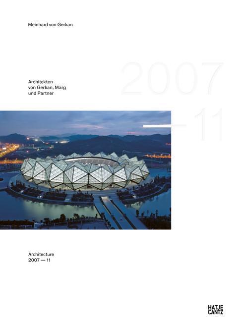 gmp × Architekten von Gerkan, Marg und Partner (bilingual edition): Architecture 2007–2011, Bd. 12