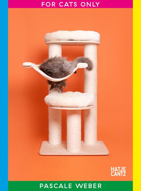 Pascale Weber: For Cats Only / Nur für Katzen (Bilingual edition)
