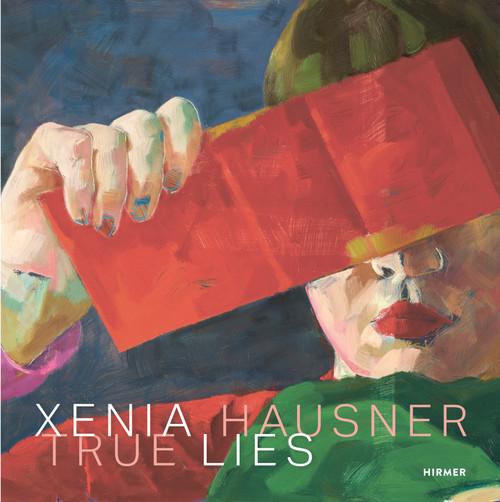 Xenia Hausner: True Lies