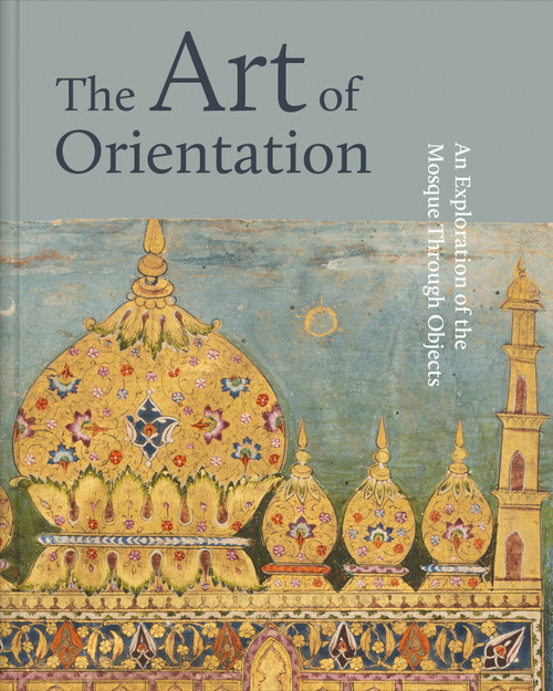 The Art of Orientation: An Exploration of the Mosque Through Objects