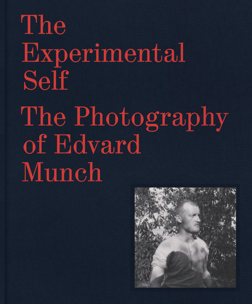 The Experimental Self: The Photography of Edvard Munch