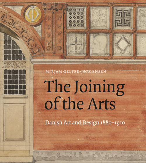 The Joining of the Arts: Danish Art and Design 1880–1910