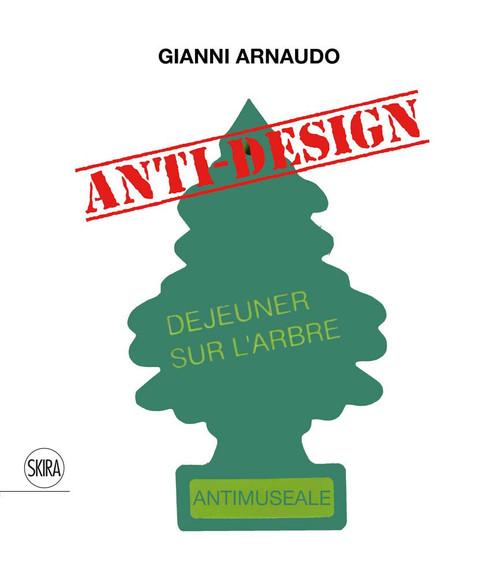 Gianni Arnaudo (Bilingual edition): Anti-design