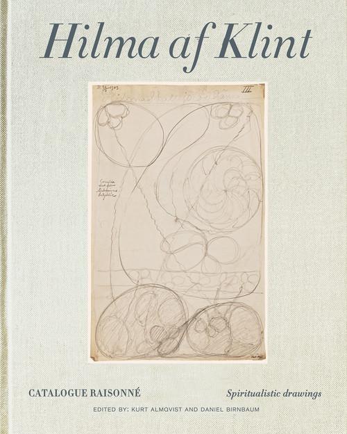 Hilma af Klint Catalogue Raisonné Volume I: Spiritualistic Drawings (1896-1905)