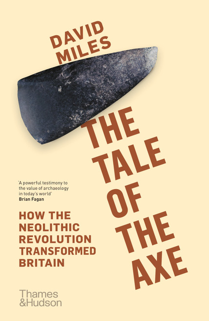 The Tale of the Axe: How the Neolithic Revolution Transformed Britain