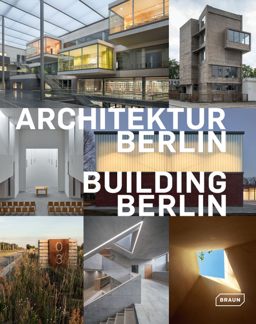 Building Berlin, Vol. 10: The latest architecture in and out of the capital