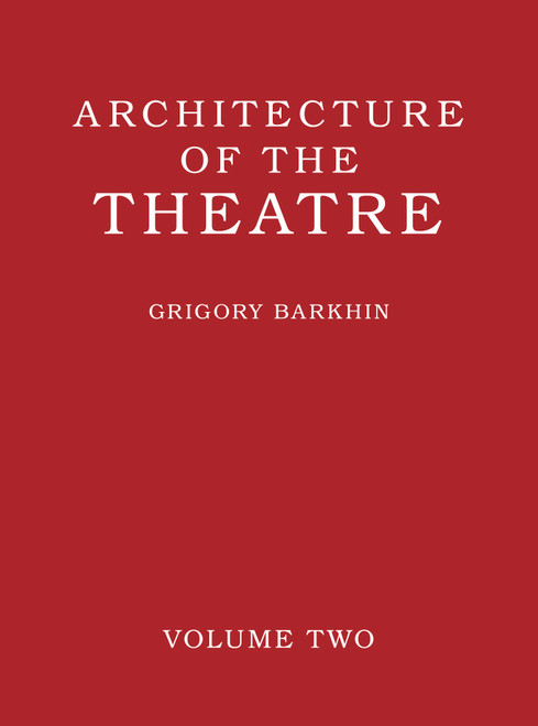 Architecture of the Theatre: Volume 2