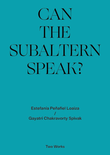 Can the Subaltern Speak?: Two Works Series Vol.1