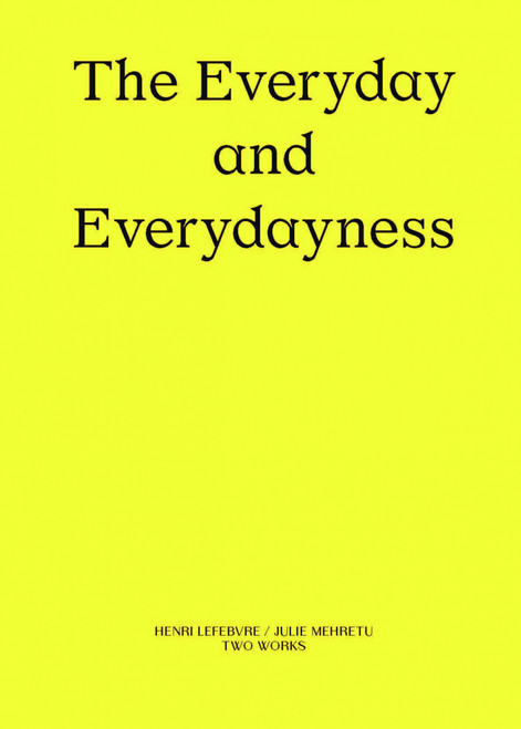 The Everyday and Everydayness: Two Works Series Vol. 3