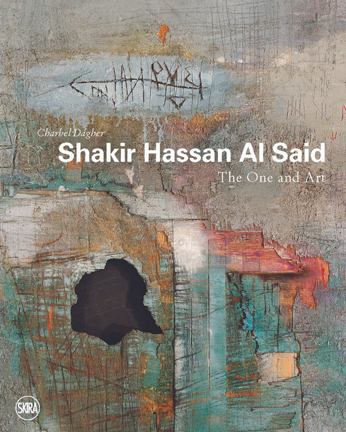 Shakir Hassan Al Said: The One and Art