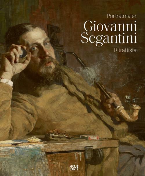 Giovanni Segantini als Porträtmaler / Giovanni Segantini ritrattista (Bilingual edition)