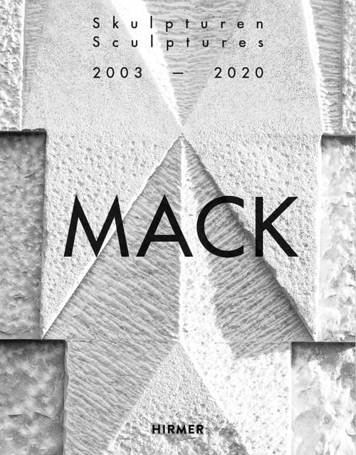 Mack. Sculptures (Bilingual edition): 2003–2020