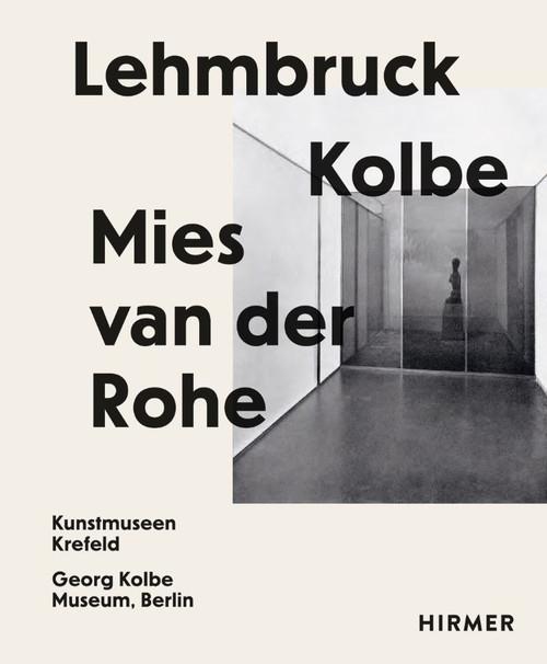 Lehmbruck – Kolbe – Mies van der Rohe: Artificial Biotopes