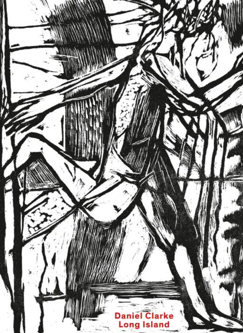 Daniel Clarke: Long Island. Works on Paper