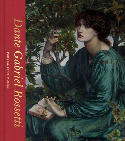 Dante Gabriel Rossetti: Portraits of Women