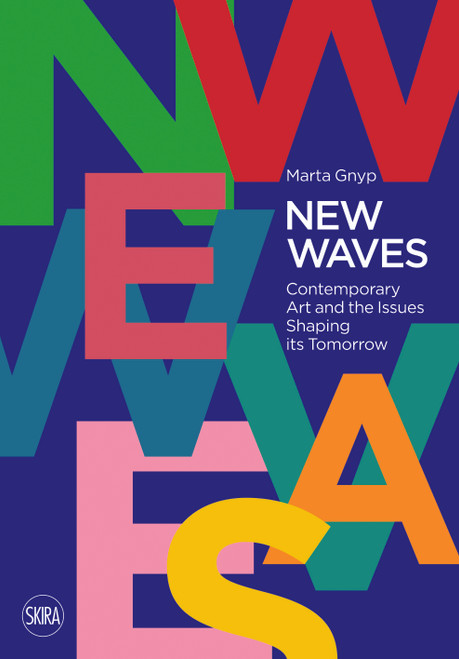 New Waves: Contemporary Art and the Issues Shaping its Tomorrow