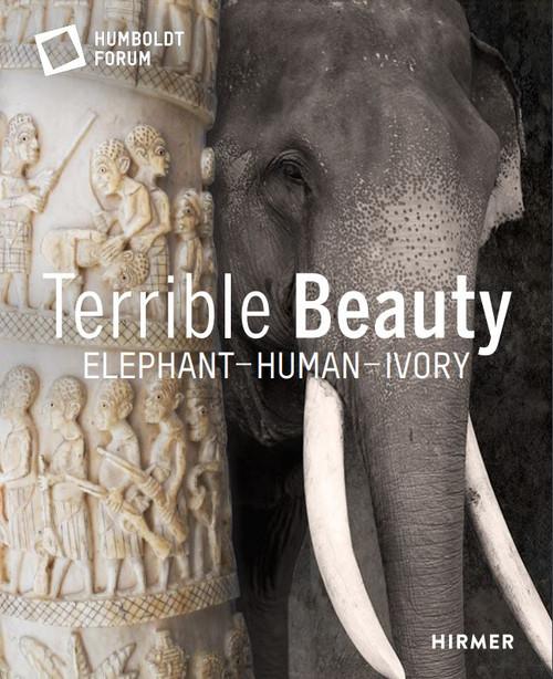 Terrible Beauty: Elephant – Human- Ivory