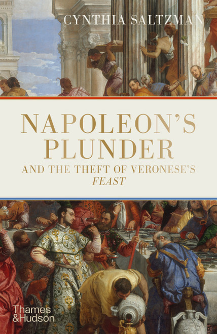 Napoleon's Plunder and the Theft of Veronese's Feast