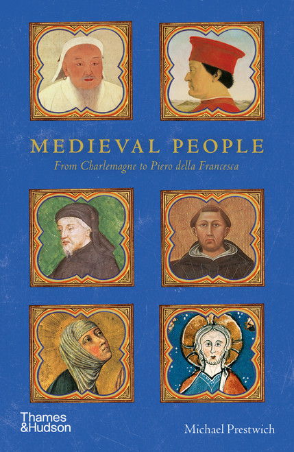 Medieval People: From Charlemagne to Piero della Francesca