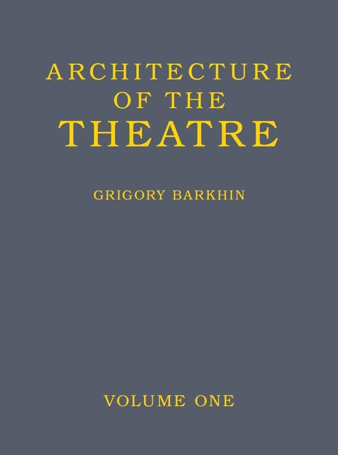 Architecture of the Theatre: Volume 1