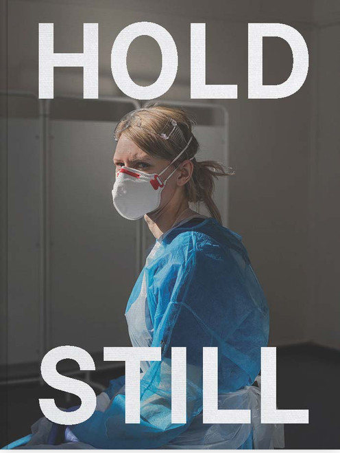 Hold Still: A Portrait of our Nation in 2020: Sunday Times Bestseller