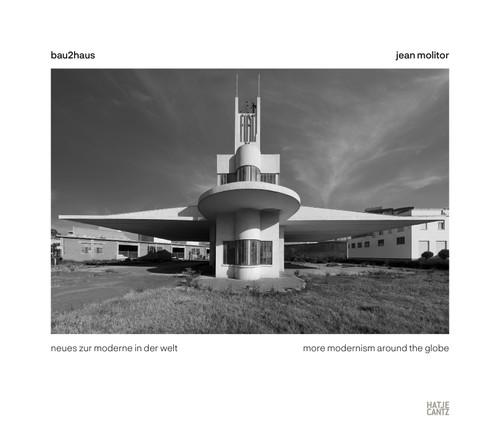 Jean Molitor: bau2haus—more modernism around the globe