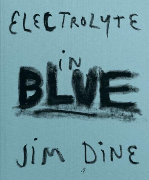 Jim Dine: Electrolyte in Blue
