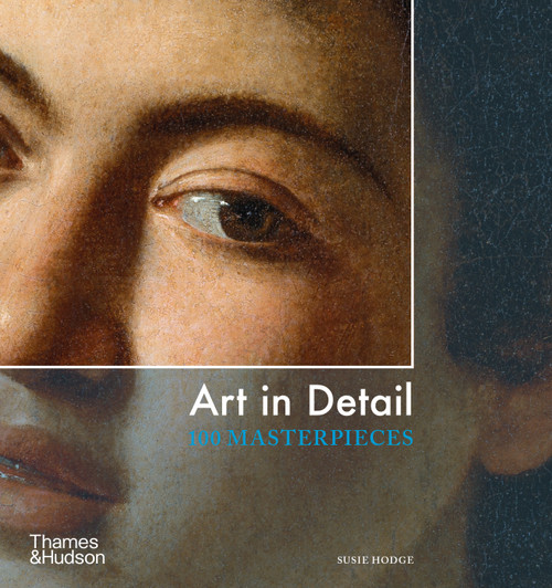 Art in Detail: 100 Masterpieces (Paperback edn.)